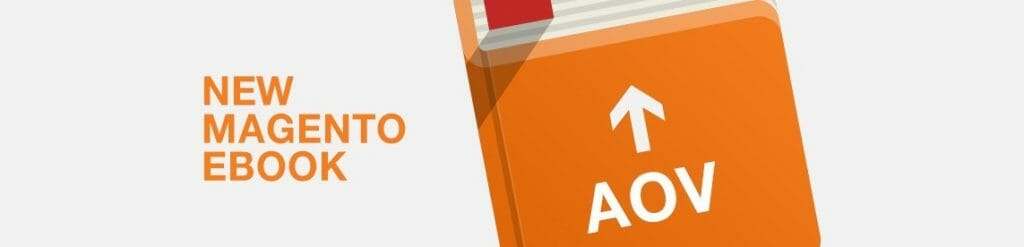 Increase Your Average Order Value for Your Magento Store 2